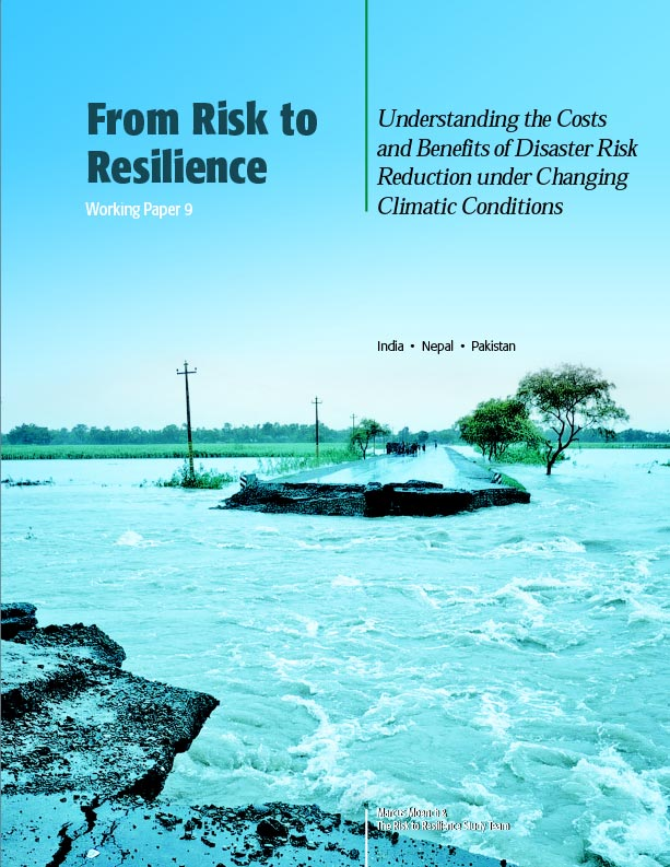 From Risk to Resilience - Understanding the Costs and Benefits of Disaster Risk Reduction under Changing Climatic Conditions
